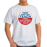 Those Who Can Teach those who T-Shirt