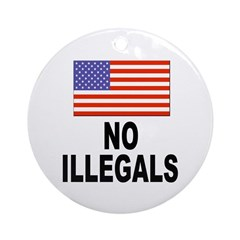 No Illegals Immigration Ornament (Round)