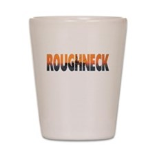 Roughneck Shot Glass