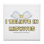 I believe in Midwives Tile Coaster