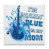 I'm Rockin' Blue for my Mom Tile Coaster