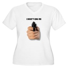 I Don't Call 911 T-Shirt