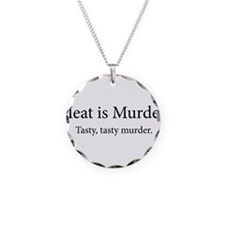 Meat Is Murder Tasty Tasty Murder Necklace