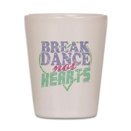 Break Dance not Hearts Shot Glass