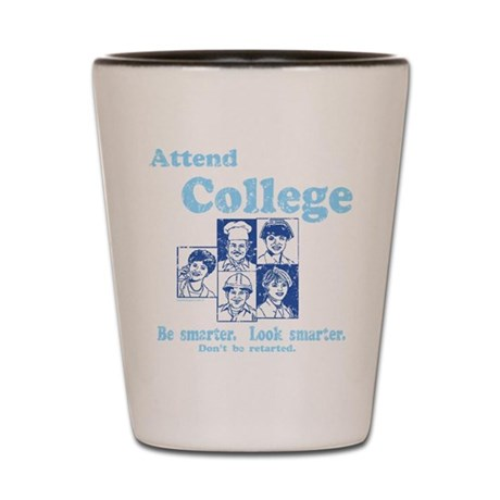 Attend College Shot Glass