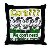 Corn??? We don't need no stin Throw Pillow