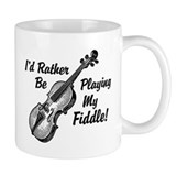 I'd Rather Be Playing My Fiddle Coffee Mug