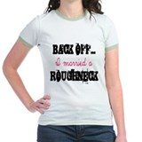 Back Off.. Roughneck T