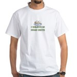 I believe in Home Birth White T-Shirt