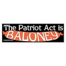The Patriot Act is Baloney Bumper Bumper Sticker