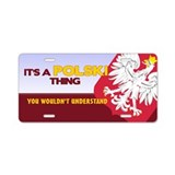 Polish Thing Aluminum License Plate
