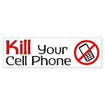 Kill your cell phone bumper sticker