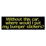 Without This Car... bumper sticker