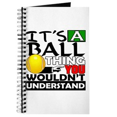 It's a ball thing- Tennis Journal