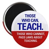 Those Who Can, Teach products Magnet