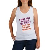 I may not always be right Women's Tank Top