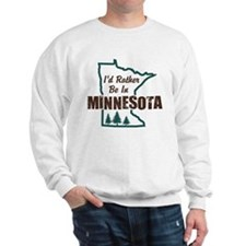 I'd Rather Be In Minnesota Sweatshirt