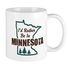 I'd Rather Be In Minnesota Mug