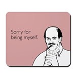 Being Myself Mousepad