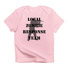 LOCAL ZOMBIE RESPONSE TEAM Infant T-Shirt