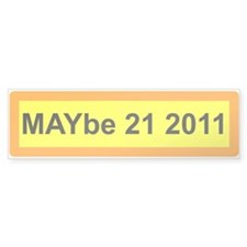 Cute May 21 2011 Bumper Sticker