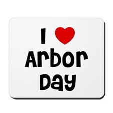 I * Arbor Day Mousepad