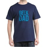 Geek Dad T-Shirt