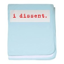 I Dissent baby blanket