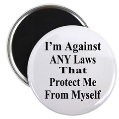 "I'm Against ANY Laws 2.25"" Magnet (100 pack)"