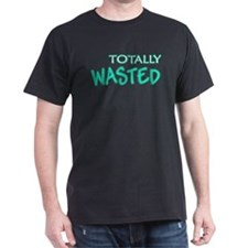 """""""Totally Wasted"""" Black T-Shirt"""