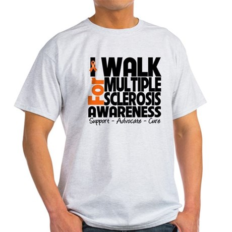 I Walk Multiple Sclerosis Light T-Shirt
