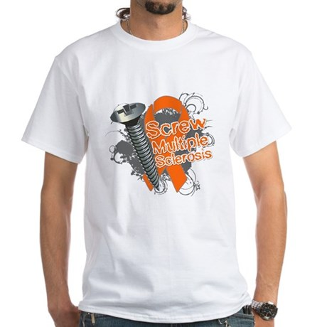 Screw Multiple Sclerosis White T-Shirt