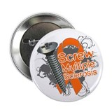 "Screw Multiple Sclerosis 2.25"" Button (10 pack)"