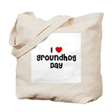 I * Groundhog Day Tote Bag