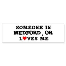 Someone in Medford Bumper Bumper Sticker