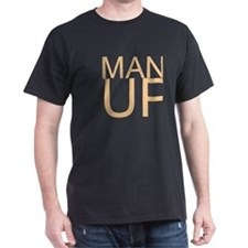 MAN UP T-Shirt