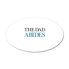 The Dad Abides 38.5 x 24.5 Oval Wall Peel