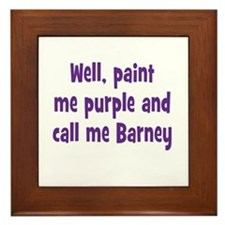 Call me Barney Framed Tile