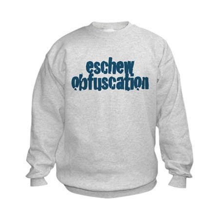 Eschew Obfuscation Kids Sweatshirt
