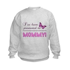 Promoted To Mommy Sweatshirt