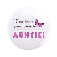 """Promoted To Auntie 3.5"""" Button"""