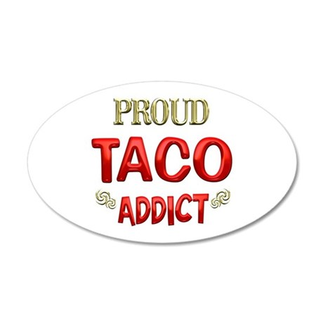 Taco Addict 38.5 x 24.5 Oval Wall Peel