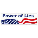 Power of Lies Bumper Sticker