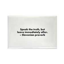 Speak the Truth Rectangle Magnet