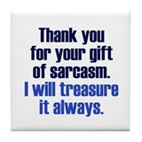 Gift of Sarcasm Tile Coaster