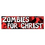 Zombies for Christ bumper sticker
