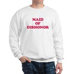 Maid of Dishonor Sweatshirt