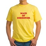 Maid of Dishonor Yellow T-Shirt