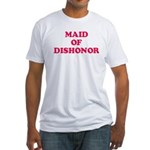 Maid of Dishonor Fitted T-Shirt