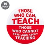 "Those Who Can, Teach 3.5"" Button (10 pack)"